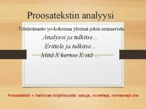 Proosatekstin analyysi Tehtvnanto yokokeessa yleens jokin seuraavista Analysoi