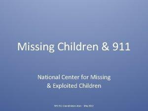 Missing Children 911 National Center for Missing Exploited
