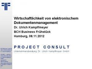 Wirtschaftlichkeit von elektronischem Dokumentenmanagement Dr Ulrich Kampffmeyer BCH