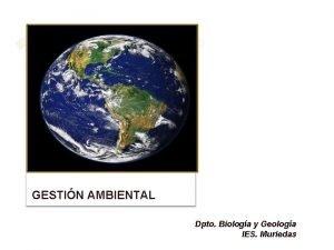 GESTIN AMBIENTAL Dpto Biologa y Geologa IES Muriedas
