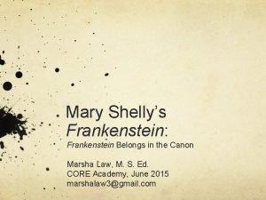 Mary Shellys Frankenstein Frankenstein Belongs in the Canon