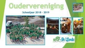 Oudervereniging Schooljaar 2018 2019 Wie zijn wij De