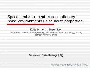 Speech enhancement in nonstationary noise environments using noise
