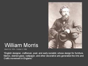 William Morris March 24 1834 October 3 1896