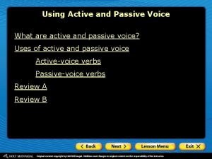 Using Active and Passive Voice What are active