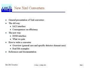 New Xml Converters General presentation of Xml converters