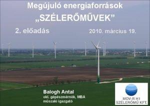 Megjul energiaforrsok SZLERMVEK 2 elads Balogh Antal okl