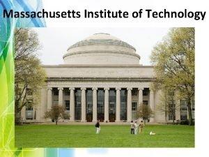 Massachusetts Institute of Technology The Massachusetts Institute of