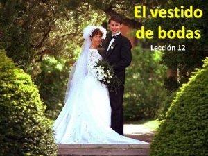 El vestido de bodas Leccin 12 PARA MEMORIZAR