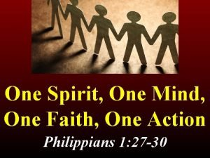 One Spirit One Mind One Faith One Action