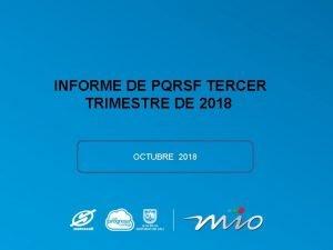 INFORME DE PQRSF TERCER TRIMESTRE DE 2018 OCTUBRE