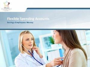 Flexible Spending Accounts Savings Employees Money 1 Flexible
