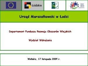 Urzd Marszakowski w odzi Departament Funduszu Rozwoju Obszarw