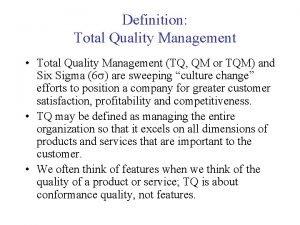 Definition Total Quality Management Total Quality Management TQ