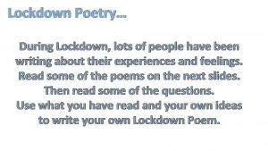 Lockdown Poetry During Lockdown lots of people have