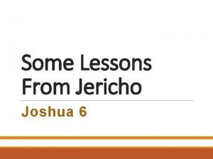 Some Lessons From Jericho Joshua 6 The Account