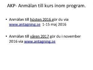 AKP Anmlan till kurs inom program Anmlan till