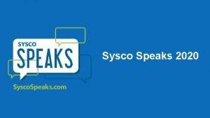 Sysco Speaks 2020 Sysco Speaks Por qu Sysco