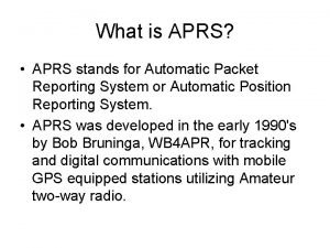 What is APRS APRS stands for Automatic Packet