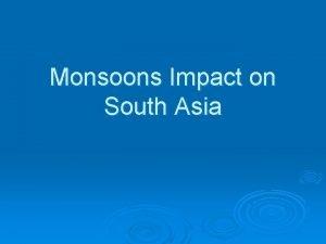 Monsoons Impact on South Asia Meteorology 101 Atmospheric