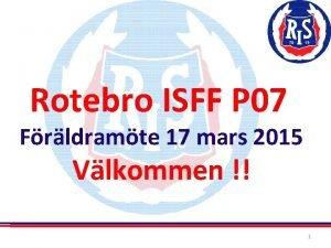Rotebro ISFF P 07 Frldramte 17 mars 2015