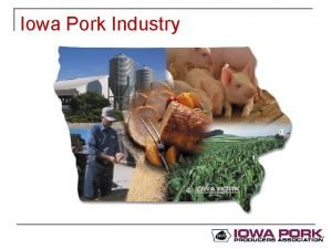 Iowa Pork Industry Iowa Pork Facts n n
