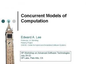 Concurrent Models of Computation Edward A Lee Professor
