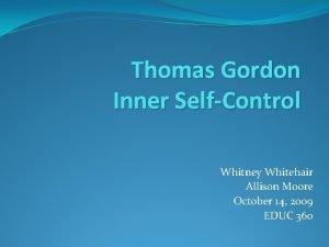 Thomas Gordon Inner SelfControl Whitney Whitehair Allison Moore