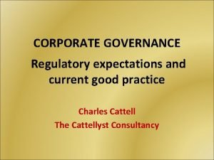 CORPORATE GOVERNANCE Regulatory expectations and current good practice