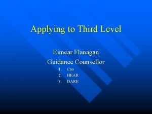 Applying to Third Level Eimear Flanagan Guidance Counsellor