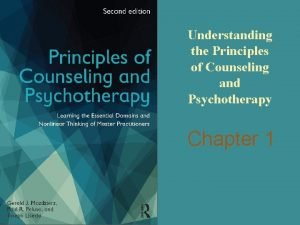 Understanding the Principles of Counseling and Psychotherapy Chapter