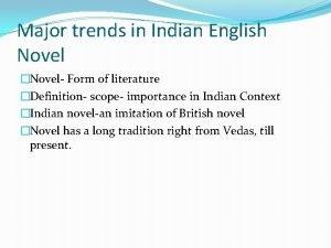 Major trends in Indian English Novel Novel Form