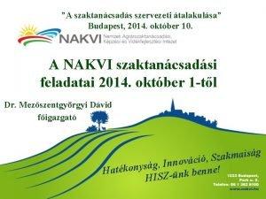 A szaktancsads szervezeti talakulsa Budapest 2014 oktber 10