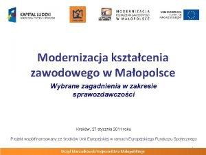 Modernizacja ksztacenia zawodowego w Maopolsce Wybrane zagadnienia w