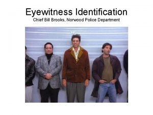Eyewitness Identification Chief Bill Brooks Norwood Police Department
