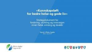 Kunnskapslft for bedre helse og gode liv Strategidokument