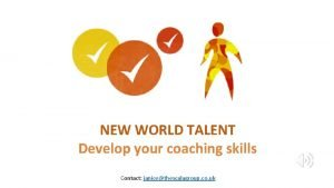 NEW WORLD TALENT Develop your coaching skills Contact