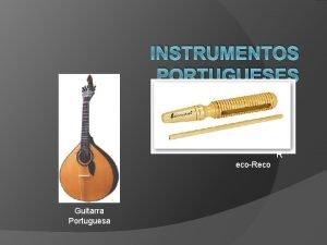 INSTRUMENTOS PORTUGUESES R ecoReco Guitarra Portuguesa ndice Guitarra