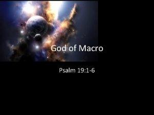 God of Macro Psalm 19 1 6 Psalm
