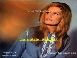 Bonsoir mon amour dalida Uma produo IVOFLORIPA Imagens