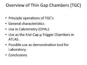 Overview of Thin Gap Chambers TGC Principle operations