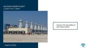 AZZOUR POWER PLANT KUWAIT CITY KUWAIT Siemens V