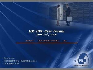 IDC HPC User Forum April 14 th 2008