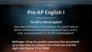 PreAP English I Analyzing Harper Lees To Kill