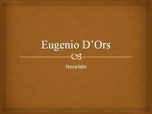 Eugenio DOrs Novelista NDICE Vida Obras Noucentisme Bibliografa
