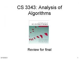 CS 3343 Analysis of Algorithms Review for final