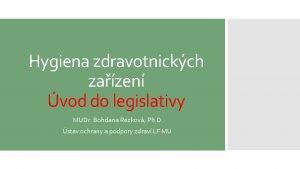 Hygiena zdravotnickch zazen vod do legislativy MUDr Bohdana