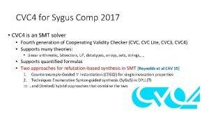 CVC 4 for Sygus Comp 2017 CVC 4