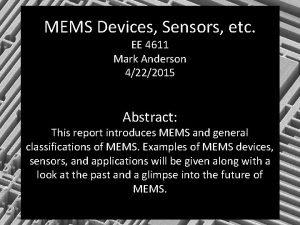 MEMS Devices Sensors etc EE 4611 Mark Anderson