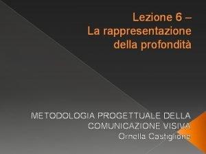 Lezione 6 La rappresentazione della profondit METODOLOGIA PROGETTUALE